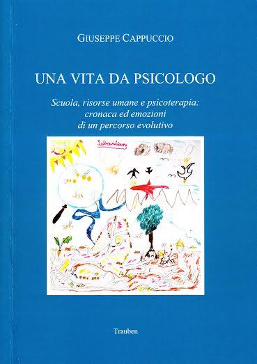 Copertina libro Una vita da psicologo di Cappuccio