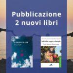 Pubblicazione 2 nuovi libri